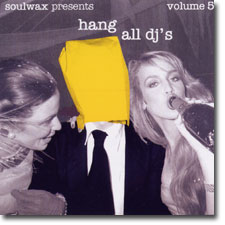 soulwax presents hang all dj's volume 5 CD cover