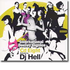 International DeeJay Gigolos CD Eight, Selected by DJ Hell CD cover