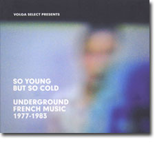 So Young So Cold: Underground French Music 1977-1983 CD cover
